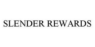 mark for SLENDER REWARDS, trademark #78514273