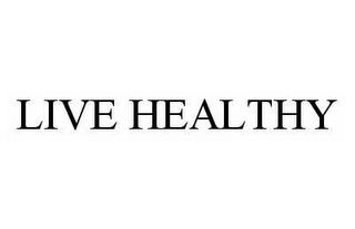 mark for LIVE HEALTHY, trademark #78514625