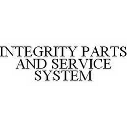 mark for INTEGRITY PARTS AND SERVICE SYSTEM, trademark #78514667