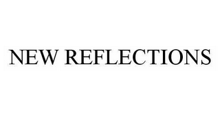 mark for NEW REFLECTIONS, trademark #78514930