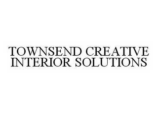 mark for TOWNSEND CREATIVE INTERIOR SOLUTIONS, trademark #78515119