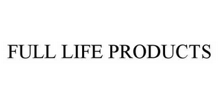 mark for FULL LIFE PRODUCTS, trademark #78515811
