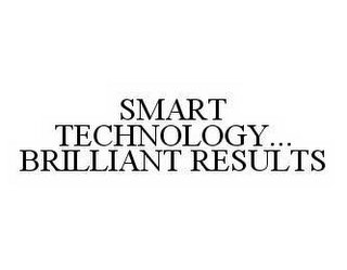 mark for SMART TECHNOLOGY... BRILLIANT RESULTS, trademark #78515836