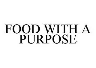 mark for FOOD WITH A PURPOSE, trademark #78516159