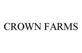 mark for CROWN FARMS, trademark #78517031