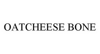 mark for OATCHEESE BONE, trademark #78518061