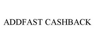 mark for ADDFAST CASHBACK, trademark #78519225