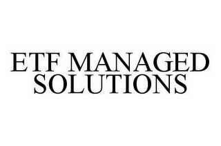 mark for ETF MANAGED SOLUTIONS, trademark #78519996