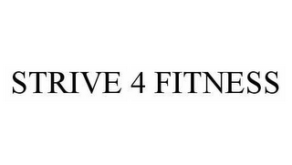 mark for STRIVE 4 FITNESS, trademark #78520261