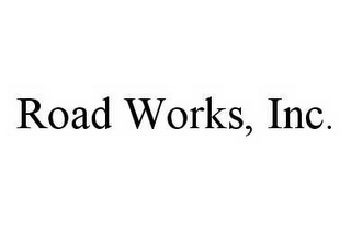 mark for ROAD WORKS, INC., trademark #78520421