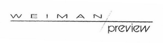 mark for WEIMAN/PREVIEW, trademark #78521070