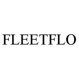 mark for FLEETFLO, trademark #78521082