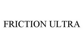 mark for FRICTION ULTRA, trademark #78521401