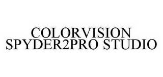 mark for COLORVISION SPYDER2PRO STUDIO, trademark #78522340