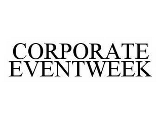 mark for CORPORATE EVENTWEEK, trademark #78522399