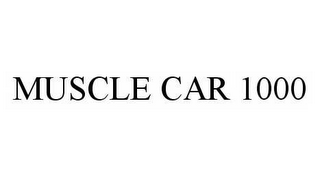 mark for MUSCLE CAR 1000, trademark #78522965