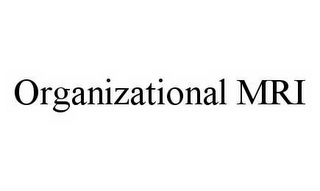 mark for ORGANIZATIONAL MRI, trademark #78523774