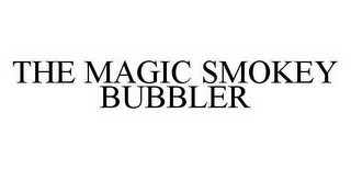 mark for THE MAGIC SMOKEY BUBBLER, trademark #78524431