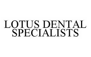 mark for LOTUS DENTAL SPECIALISTS, trademark #78524822