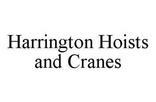 mark for HARRINGTON HOISTS AND CRANES, trademark #78525269