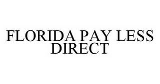 mark for FLORIDA PAY LESS DIRECT, trademark #78525331