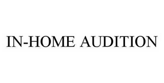 mark for IN-HOME AUDITION, trademark #78526307