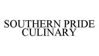 mark for SOUTHERN PRIDE CULINARY, trademark #78526797