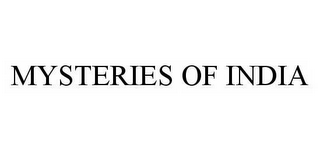 mark for MYSTERIES OF INDIA, trademark #78527128