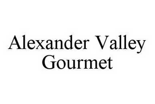 mark for ALEXANDER VALLEY GOURMET, trademark #78527137