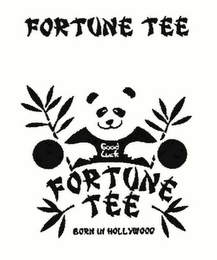 mark for GOOD LUCK FORTUNE TEE BORN IN HOLLYWOOD, trademark #78527928