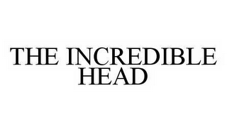 mark for THE INCREDIBLE HEAD, trademark #78528132