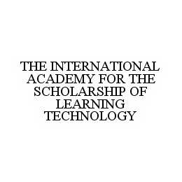 mark for THE INTERNATIONAL ACADEMY FOR THE SCHOLARSHIP OF LEARNING TECHNOLOGY, trademark #78528178