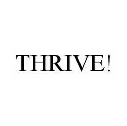 mark for THRIVE!, trademark #78528509