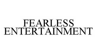 mark for FEARLESS ENTERTAINMENT, trademark #78528577
