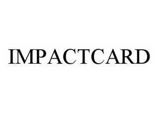 mark for IMPACTCARD, trademark #78528670