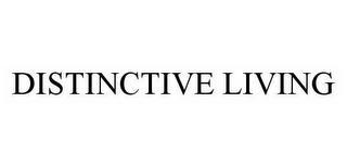 mark for DISTINCTIVE LIVING, trademark #78528925