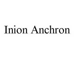 mark for INION ANCHRON, trademark #78529648