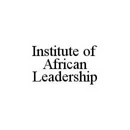 mark for INSTITUTE OF AFRICAN LEADERSHIP, trademark #78529893