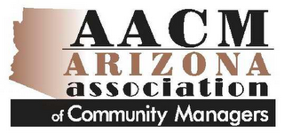 mark for AACM ARIZONA ASSOCIATION OF COMMUNITY MANAGERS, trademark #78530063