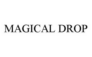 mark for MAGICAL DROP, trademark #78530670
