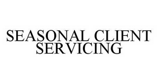 mark for SEASONAL CLIENT SERVICING, trademark #78530745