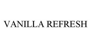mark for VANILLA REFRESH, trademark #78531232