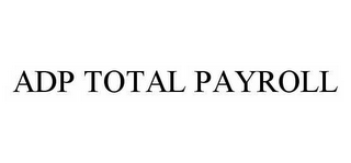 mark for ADP TOTAL PAYROLL, trademark #78531852