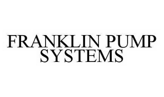 mark for FRANKLIN PUMP SYSTEMS, trademark #78531984