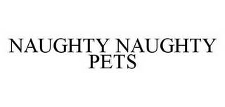 mark for NAUGHTY NAUGHTY PETS, trademark #78532285