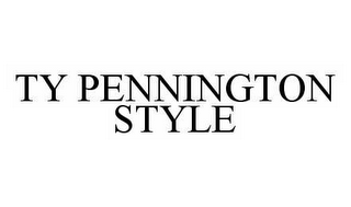 mark for TY PENNINGTON STYLE, trademark #78532763
