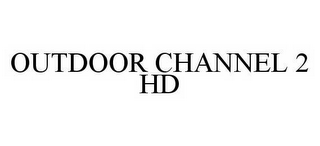 mark for OUTDOOR CHANNEL 2 HD, trademark #78532990