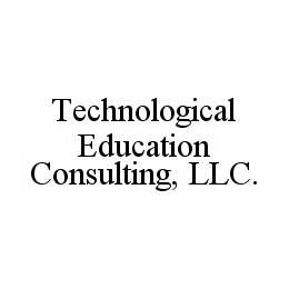 mark for TECHNOLOGICAL EDUCATION CONSULTING, LLC., trademark #78533059