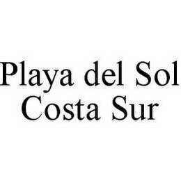 mark for PLAYA DEL SOL COSTA SUR, trademark #78535378