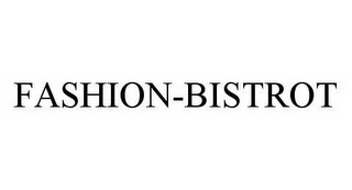 mark for FASHION-BISTROT, trademark #78535552